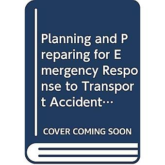 Planning and Preparing for Emergency Response to Transport Accidents