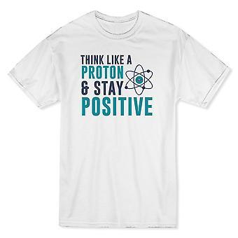 Tänk som en Proton och bo positiva mäns vit T-shirt