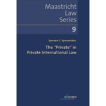 """The """"Private"""" in Private International Law by Symeon C. Sym"""