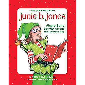 Junie B. Jones Deluxe Holiday Edition - Jingle Bells - Batman Smells!