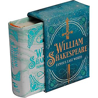 William Shakespeare - Famous Last Words - Tiny Book by Insight Editions