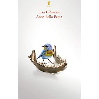 Anna Bella Eema by Lisa D'Amour - 9780571356355 Book