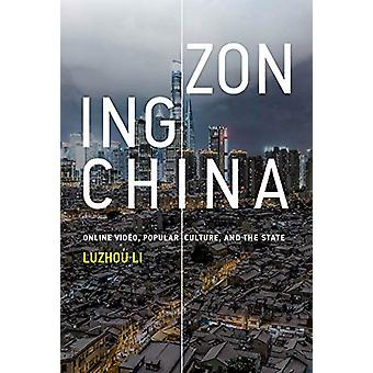 Zoning China - Online Video - Popular Culture - and the State by Luzho