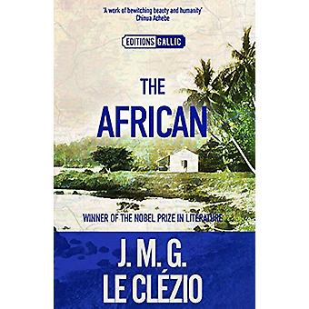 The African by J. M. G. Le Clezio - 9781910477847 Book