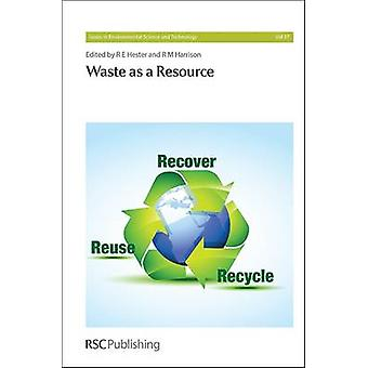 Waste as a Resource by R. E. Hester - R. M. Harrison - Paul Williams