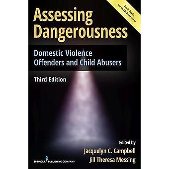 Assessing Dangerousness by Edited by Jacquelyn C Campbell & Edited by Jill Theresa Messing