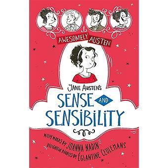 Incredibilmente Austen Illustrated e Retold Jane Austens Sense and Sensibility di Jane Austen & Joanna Nadin & Illustrated di Eglantine Ceulemans