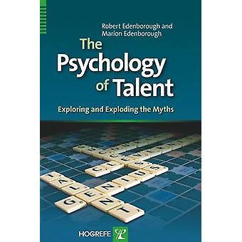 The Psychology of Talent by Edenborough & RobertEdenborough & Marion