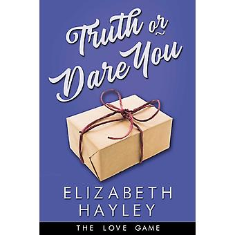Truth or Dare You by Hayley & Elizabeth