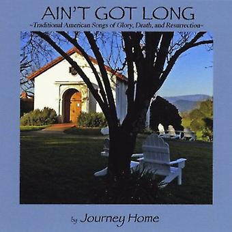 Journey Home - Aint Got Long [CD] USA Import