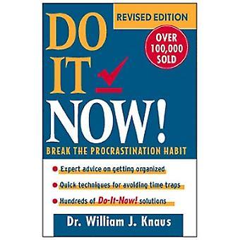 Do it Now - Break the Procrastination Habit by William Knaus - 9780471