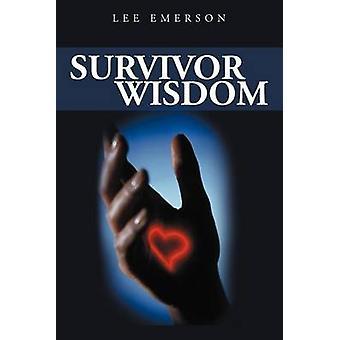 Survivor Wisdom by Lee Emerson - 9781477113417 Book