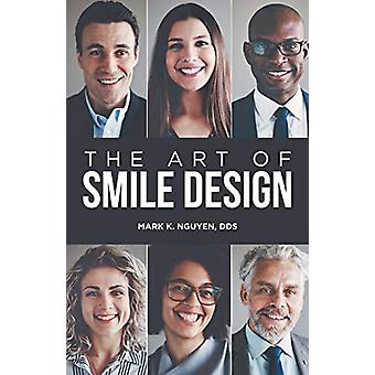The Art of Smile Design by Dds Mark K Nguyen - 9781480865945 Book