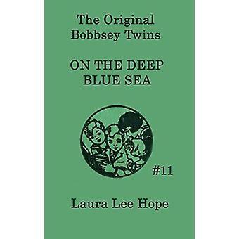 The Bobbsey Twins on the Deep Blue Sea by Laura Lee Hope - 9781515429
