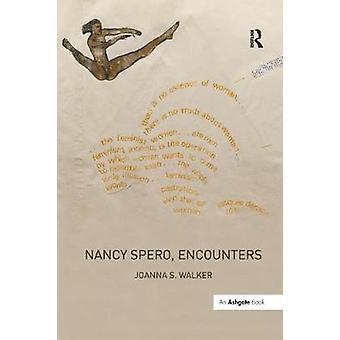 Nancy Spero Kohtaamisia kirjoittanut Joanna S. Walker