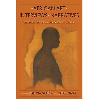 African Art Interviews Narratives by Joanna GrabskiCarol Magee
