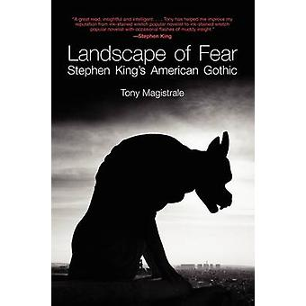 Landscape of Fear  Stephen Kings American Gothic by Tony Magistrale