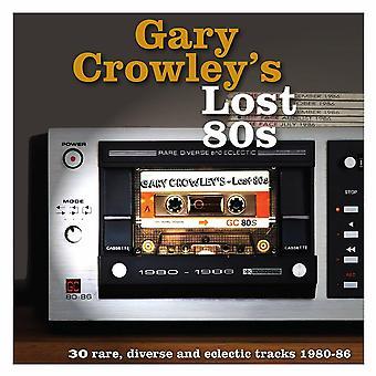 Gary Crowley - Borttappad 80-tal (30 sällsynta, olika och eklektiska spårar 1980-87) Vinyl