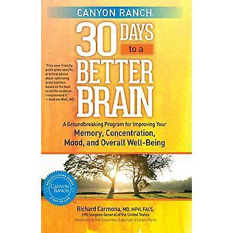 Canyon Ranch 30 dagar till en bättre hjärna Ett banbrytande program för att förbättra ditt minneskoncentrationshumör och övergripande wellbeing av Richard Carmona