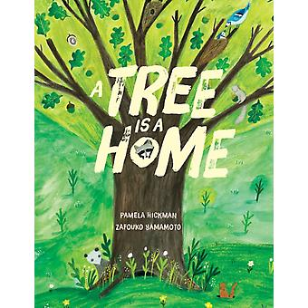 A Tree Is A Home by Pamela Hickman