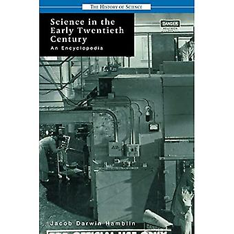 Science in the Early Twentieth Century: An Encyclopedia (History of Science)