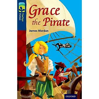 Oxford Reading Tree TreeTops Fiction Level 14 Grace the Pirate by James Riordan & Illustrated by Steve Hutton