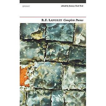 Complete Poems R. F. Langley by R F Langley