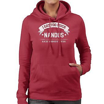 Je mange trop Nobody dudit Nandos jamais femmes s Hooded Sweatshirt