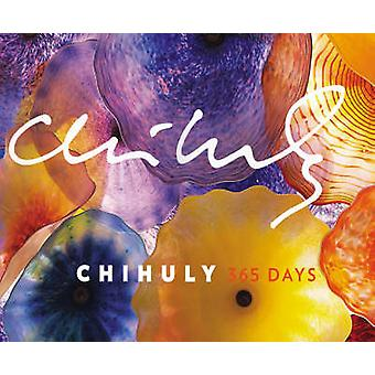 Chihuly - 365 Days by Dale Chihuly - 9780810970885 Book