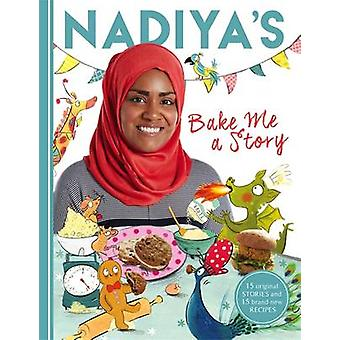 Nadiya's Bake Me a Story - Fifteen Stories and Recipes for Children by