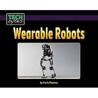 Wearable Robots by Carla Mooney - 9781599537603 Book