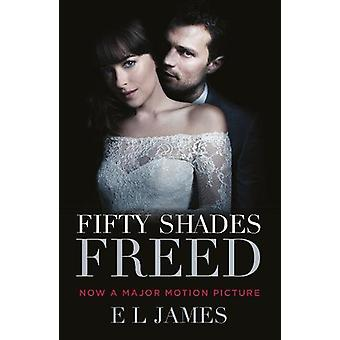 Fifty Shades Freed - (Movie tie-in edition) - Book three of the Fifty S