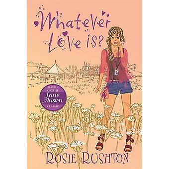 Wat liefde is door Rosie Rushton - 9781848121577 boek