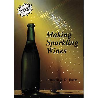 Making Sparkling Wines by John Restall - Donald Hebbs - C. J. J. Berr