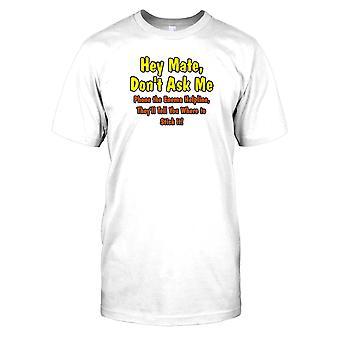 Hey Kumpel fragt mich nicht, die Einlauf-Helpline Telefon... Lustiges Zitat-Herren-T-Shirt