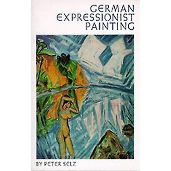 German Expressionist Painting by Peter Selz - 9780520025158 Book