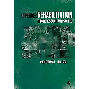 Dader revalidatie - theorie - onderzoek en praktijk door Gwen Robin