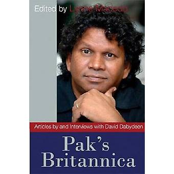 Pak's Britannica - Articles by and Interviews with David Dabydeen by L