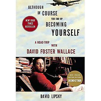 Hoewel natuurlijk je eindigen steeds zelf: een Road Trip met David bevorderen Wallace