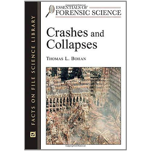 Crashes and Collapses (Essentials of Forensic Science)