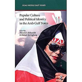 Populaire cultuur en politieke identiteit in de Arabische Golfstaten (SOAS Midden-Oosten delen)