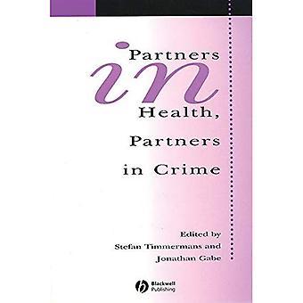Partners in Health, kleine Eheverbrechen (Soziologie der Gesundheit und Krankheit Monographien)