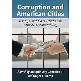 Corruptie en Amerikaanse steden: Essays en Case Studies in ethische verantwoording