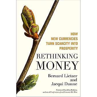 Rethinking pengar: Hur nya valutor vända bristen till välstånd
