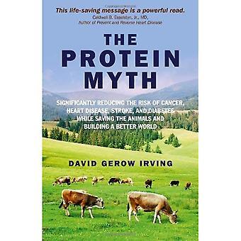 De proteïne mythe: Fors te verlagen van het risico van kanker, hart-en vaatziekten, beroerte en Diabetes tijdens het opslaan van de dieren en de planeet.