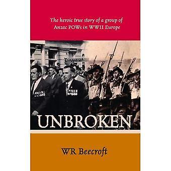 Obruten: Den heroiska sanna historien om en grupp av Anzac krigsfångar i andra Världskrigets Europa
