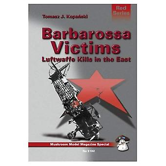 Barbarossa Victims: Luftwaffe Kills in the East (Red)