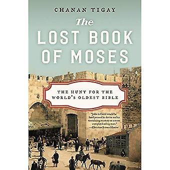 Moses förlorade bok: jakten på världens äldsta Bibeln