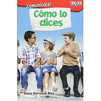Communiquez! Como Lo Dices (communiquer! Comment vous le dire) (Version espagnole) (niveau 1) (lecture explorer)