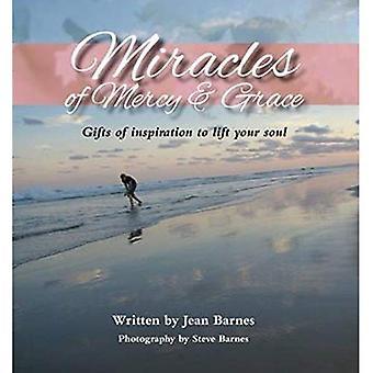 Miracles of Mercy & Grace: gåvor av Inspiration att lyfta din själ